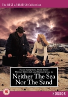 Neither the Sea Nor the Sand (Neither the Sea Nor the Sand)
