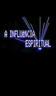 A Influência Espiritual - Poster / Capa / Cartaz - Oficial 1