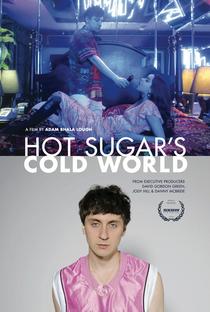 Hot Sugar's Cold World - Poster / Capa / Cartaz - Oficial 1