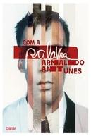 Com a palavra, Arnaldo Antunes (Com a palavra, Arnaldo Antunes)