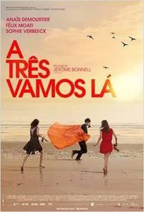 A Três Vamos Lá - Poster / Capa / Cartaz - Oficial 2