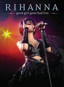 Good Girl Gone Bad Live - Poster / Capa / Cartaz - Oficial 1
