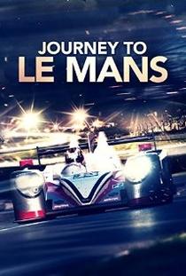 Journey to Le Mans - Poster / Capa / Cartaz - Oficial 1