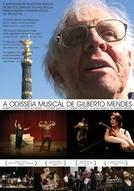 A Odisseia Musical de Gilberto Mendes (A Odisseia Musical de Gilberto)