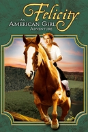 Felicity: An American Girl Adventure (Felicity: An American Girl Adventure)