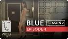 Blue | Season 2, Ep. 4 of 26 | Feat. Julia Stiles | WIGS