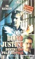 Destruído Pela Justiça (Blind Justice)