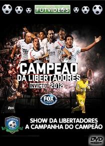 Show da Libertadores - FOX SPORTS - Corinthians Campeão - Poster / Capa / Cartaz - Oficial 1