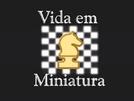 Vida em miniatura (Vídeo-documentário sobre xadrez)