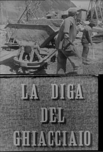 La diga del ghiacciaio  - Poster / Capa / Cartaz - Oficial 1