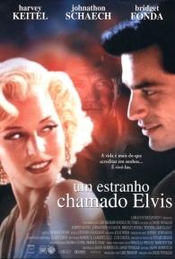 Um Estranho Chamado Elvis - Poster / Capa / Cartaz - Oficial 2