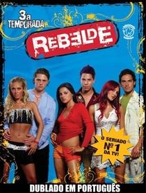 Rebelde (3ª Temporada) - Poster / Capa / Cartaz - Oficial 1
