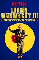 Loudon Wainwright III: Surviving Twin (Loudon Wainwright III: Surviving Twin)