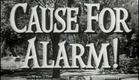 Cause for Alarm! (1951) [Film Noir] [Drama]