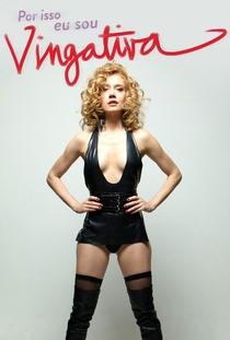 Por Isso Eu Sou Vingativa - Poster / Capa / Cartaz - Oficial 1