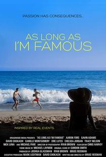 As Long as I'm Famous - Poster / Capa / Cartaz - Oficial 1