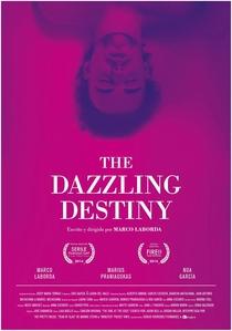 The Dazzling Destiny - Poster / Capa / Cartaz - Oficial 1