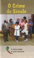 O Crime do Século (Crime of the Age)