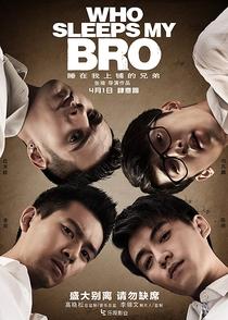 Who Sleeps My Bro: O Filme - Poster / Capa / Cartaz - Oficial 1