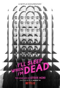 I'll Sleep When I'm Dead - Poster / Capa / Cartaz - Oficial 1