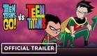 Teen Titans Go! Vs. Teen Titans - Exclusive Official Trailer
