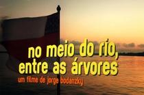 No Meio do Rio, Entre as Árvores - Poster / Capa / Cartaz - Oficial 1