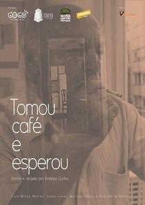 Tomou Café e Esperou - Poster / Capa / Cartaz - Oficial 1