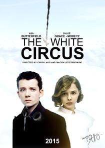The White Circus - Poster / Capa / Cartaz - Oficial 1