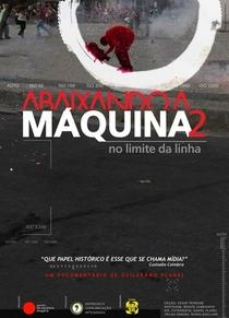 ABAIXANDO A MÁQUINA 2 - NO LIMITE DA LINHA - Poster / Capa / Cartaz - Oficial 1