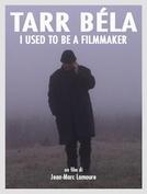 Tarr Béla: I Used To Be a Filmmaker (Tarr Béla: I Used To Be a Filmmaker)