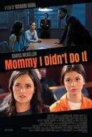Mamãe, Não Fui Eu (Mommy, I Didn't Do It)