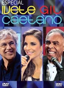 Especial Ivete, Gil e Caetano - Poster / Capa / Cartaz - Oficial 1