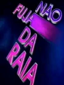 Não Fuja da Raia - Poster / Capa / Cartaz - Oficial 1