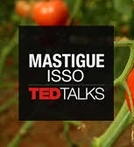 TED Talks: Mastigue isso (TEDTalks: Chew On This)