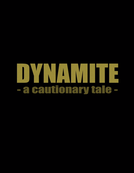 Dynamite: A Cautionary Tale (Dynamite: A Cautionary Tale)