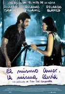 O Mesmo Amor, a Mesma Chuva (El Mismo Amor, la Misma Lluvia)