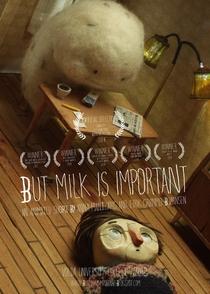 But Milk Is Important - Poster / Capa / Cartaz - Oficial 1