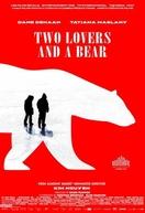 Dois Amantes e um Urso (Two Lovers and a Bear)