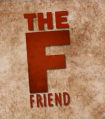 The F' Friend - Poster / Capa / Cartaz - Oficial 1