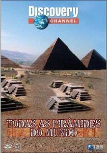 Todas as Pirâmides do Mundo - Poster / Capa / Cartaz - Oficial 1