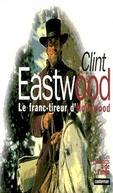 Clint Eastwood, o franco-atirador (Clint Eastwood, le franc-tireur)