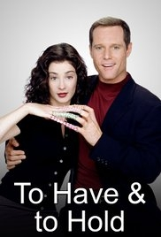 To Have & to Hold (1ª Temporada) - Poster / Capa / Cartaz - Oficial 1