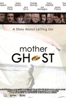 Mother Ghost (Mother Ghost)