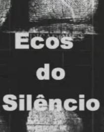 Ecos do Silêncio  - Poster / Capa / Cartaz - Oficial 1