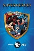 Super-Heróis: A Batalha Sem Fim (Superheroes: A Never-Ending Battle)