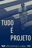 Tudo É Projeto (Tudo É Projeto)