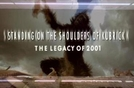 Standing on the Shoulders of Kubrick: The Legacy of 2001 (Standing on the Shoulders of Kubrick: The Legacy of 2001)