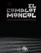 The Mongolian Conspiracy (El Complot Mongol)