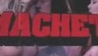 GRINDHOUSE - Trailer MACHETE