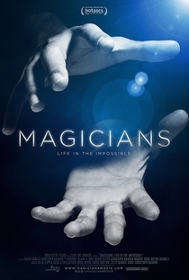 Magicians: Life in the Impossible - Poster / Capa / Cartaz - Oficial 1